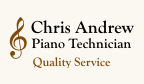 Chris Andrew Piano Technician - Quality Service